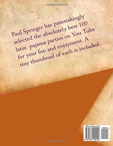 Latin Sleepovers on YouTube : an Encyclopedia of the Best 100: Festa do Pijamas: Mr Paul Springer: 9781484102190: Amazon.com: Books