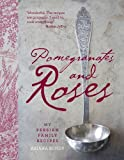 Pomegranates and Roses: My Persian Family Recipes