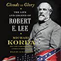 Clouds of Glory: The Life and Legend of Robert E. Lee Hörbuch von Michael Korda Gesprochen von: Jack Garrett