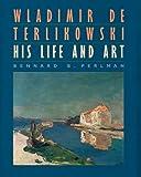 img - for Wladimir de Terlikowski, His Life and Art book / textbook / text book