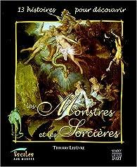 Les monstres et les sorcières par Thierry Lefevre