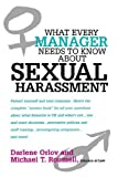What Every Manager Needs to Know about Sexual Harassment, Darlene Orlov and Michael T. Roumell, 0814473504