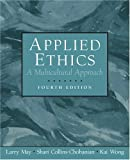 img - for Applied Ethics: A Multicultural Approach (4th Edition) book / textbook / text book