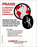Review for the Praxis Elementary Content Knowledge Test, Comex Systems Staff, 1560301562