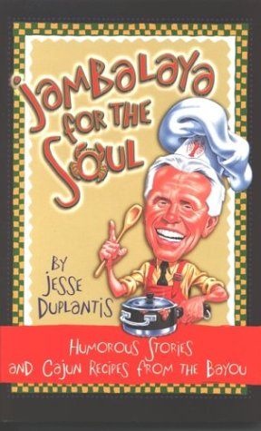 Search : Jambalaya for the Soul: Humorous Stories and Cajun Recipes from the Bayou