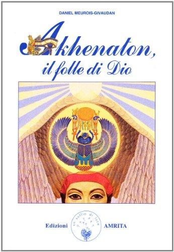 Leaparmamo: Akhenaton. Il folle di Dio