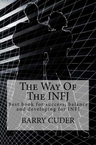 The Way Of The INFJ: Best book for success, balance and developing INFJ