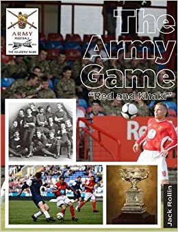 The Army Game: 125 Years of the Army Football Association 1888 to 2013