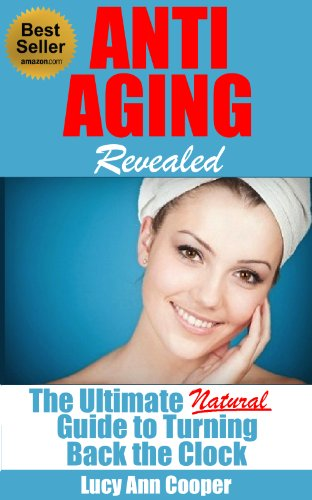 51SRLvvMwcL - Anti Aging Revealed: The Ultimate Natural Guide to Turning Back the Clock (Anti aging, anti aging diet, anti aging drugs, anti aging breakthrough diet, anti agings books, anti aging foods,)