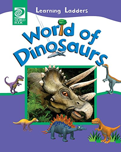 World of Dinosaurs (Learning Ladders 1/Soft Cover)