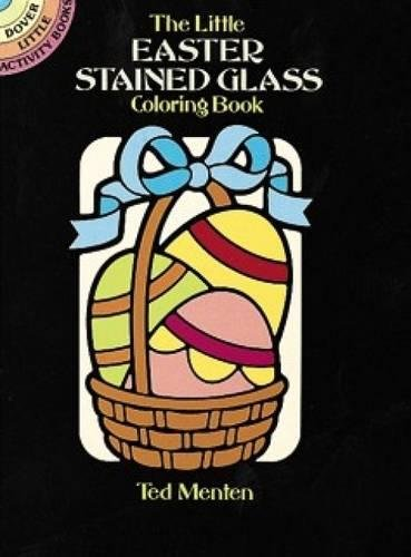 The Little Easter Stained Glass Coloring Book (Dover Stained Glass Coloring Book) ()