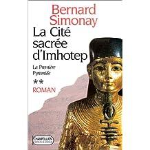 PREMIÈRE PYRAMIDE T02 (LA) : LA CITÉ SACRÉE D'IMHOTEP