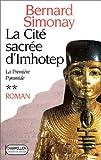 La première pyramide, N° 2 : La cité sacrée d'Imhotep