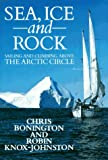 Sea, Ice and Rock, Chris Bonington and Robin Knox-Johnston, 0924486481