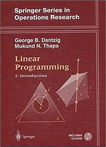 Linear Programming 1: Introduction: Introduction v. 1 (Springer Series in Operations Research and Financial Engineering)
