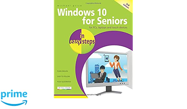 Windows 10 for Seniors in easy steps: Covers the April 2018