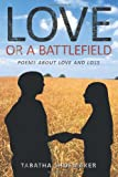 Love or A Battlefield, Tabatha Shoemaker, 1449090303