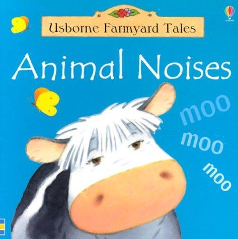 Animal Noises (Usborne Farmyard Tales) pdf epub