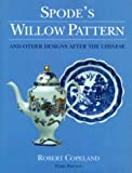 Spode's Willow Pattern and Other Designs after the Chinese, Robert Copeland, 028980177X