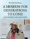 A Museum for Generations to Come, Béni-Kofi Amédékanya, 1491802553