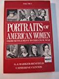 Portraits of American Women Vol. I : From Settlement to the Civil War, Barker-Benfield, G. J. and Clinton, Catherine, 0312024282