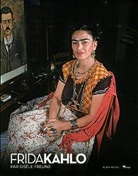 Frida Kahlo par Gisèle Freund par Gisèle Freund