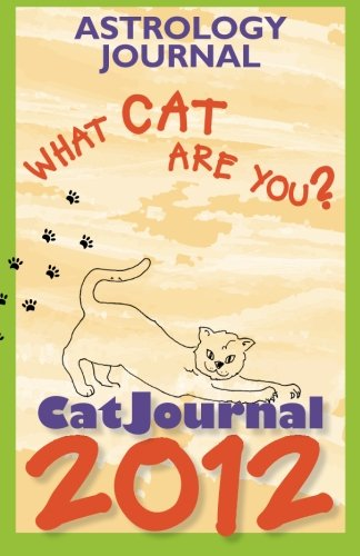 CatJournal 2012: Astrology Journal - What Cat Are You? ebook