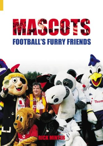 Mascots: Football's Furry Friends (Sport (Tempus))