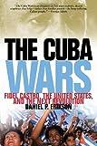 The Cuba Wars, Daniel P. Erikson, 1608190129