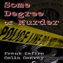 Some Degree of Murder Audiobook by Frank Zafiro, Colin Conway Narrated by Conor Hall
