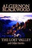 The Lost Valley and Other Stories, Algernon Blackwood, 1598180134