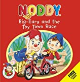 noddy and big ears - Big-ears and the Toy Town Race (Noddy & Friends)