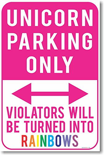 Price comparison product image Unicorn Parking Only - Violators Will Be Turned Into Rainbows - NEW Humor Poster