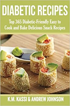 Book Diabetic Recipes: Top 365 Diabetic-Friendly Easy to Cook and Bake Delicious Snack Recipes: Volume 3