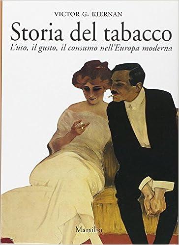 Storia del tabacco. L'uso, il gusto, il consumo nell'Europa moderna