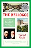 img - for The Kelloggs: The Battling Brothers of Battle Creek book / textbook / text book
