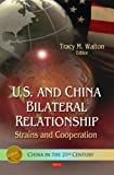 U.S. and China Bilateral Relationship, Tracy M. Walton, 1611227666