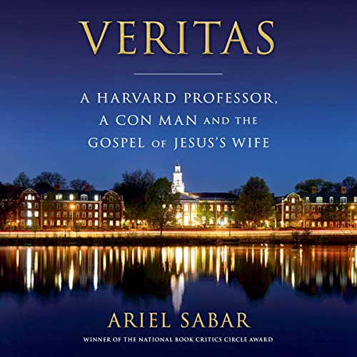 Veritas: A Harvard Professor, a Con Man, and the
