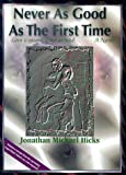 Never As Good As the First Time, Jonathan M. Hicks, 0965542114