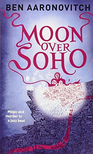 Moon Over Soho (Peter Grant) by Ben Aaronovitch (2011-03-01)