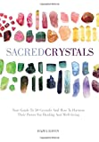 Sacred Crystals: Your Guide to 50 Crystals and How