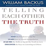 Telling Each Other the Truth | William Backus