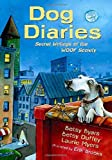 img - for Dog Diaries: Secret Writings of the WOOF Society by Byars, Betsy, Duffey, Betsy, Myers, Laurie (2007) Hardcover book / textbook / text book