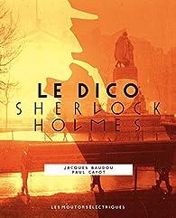 Le dico Sherlock Holmes par Jacques Baudou