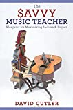 The Savvy Music Teacher: Blueprint for Maximizing Income & Impact