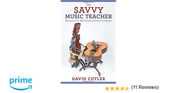 The Savvy Music Teacher: Blueprint for Maximizing Income & Impact ...