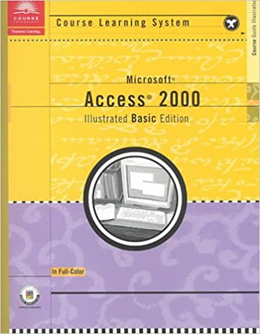 Course Guide: Microsoft Access 2000 - Illustrated BASIC (Course Learning System)