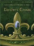 Lucifer's Crown, Lillian Stewart Carl, 1410401936