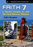 Faith 7: L. Gordon Cooper, Jr. and the Final Mercury Mission (Springer Praxis Books)