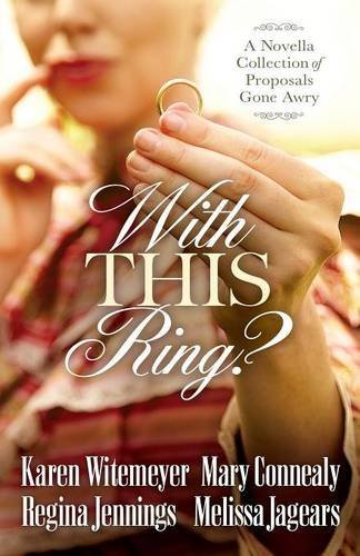 With This Ring?: A Novella Collection of Proposals Gone - Lake Outlet Ozark
